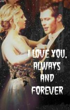I love you, always and forever. (Klaroline) by KingKlaroline