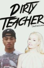 Dirty Teacher by DeedeeLoveee