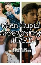 When Cupid Arrowed my Heart (AD,KN,JD and LQ fanfic) #WATTYS2017 by CeejayGastardo