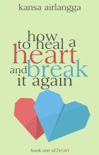 THS 1.0 : How To Heal A Heart and Break It Again by kannanpan