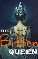 The Bitten Queen ✔ by the_Savage_reader