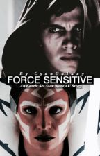 Force Sensitive: An Earth-Set Star Wars AU by CyanGalaxy