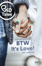 BTW - It's Love! by ABCastueras