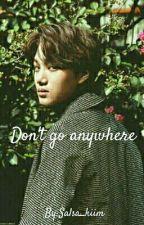 Don't Go Anywhere [Kai EXO]  by SalsaKiim