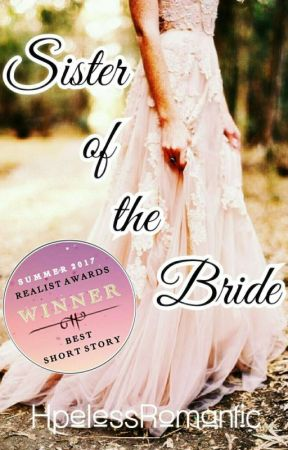 Sister of the Bride by HpelessRomantic