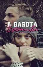 A Garota Estranha by MariaFernandaRibeir2