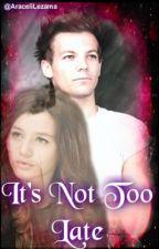 It's Not Too Late ( 1D Fan Fic) by narrynoodles