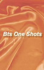Bts One Shots by Jimin_s_pinky