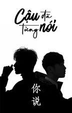 [Tỉ Hoành] [Oneshot] Cậu đã từng nói by Xiaogui1002