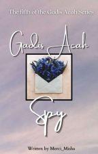 Gadis Acah Spy #5 by Merci_Misha