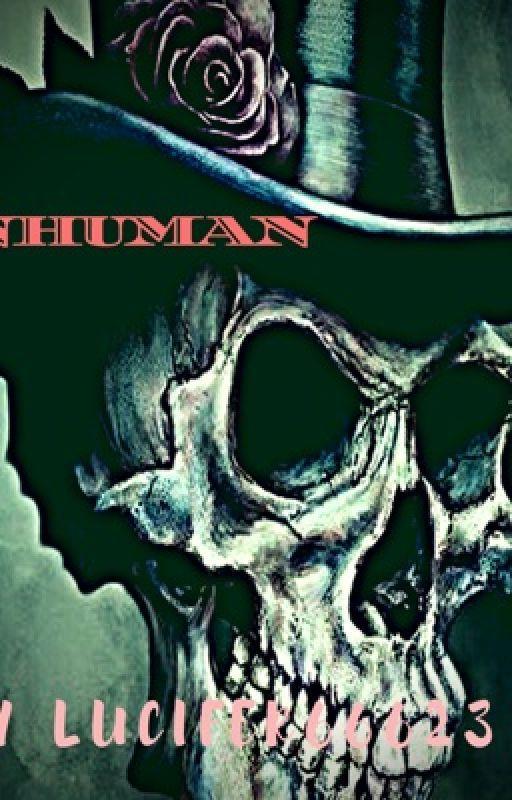 Inhuman by lucifer66623
