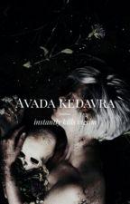 Avada kedavra ✔ by smilingxqueen