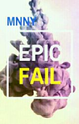 ☆EPIC FAIL☆ by TH3ANOMALY