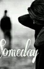 Someday by finaaaaaafrrr