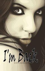 I'm Back by Steph22