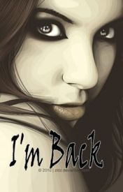 I'm Back by Steph22
