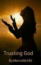 Trusting God by Merveille346