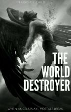 The World Destroyer by tragician_child