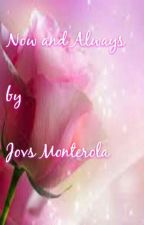 Now and Always by jovsmonterola
