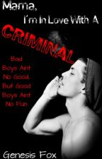 Mama, I'm In Love With a Criminal by GenesisFox23
