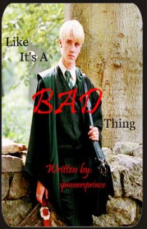   Like It's A Bad Thing   Draco Malfoy by SpinnersPrince