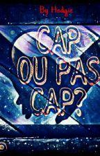 Cap ou pas Cap? by Hedgie05