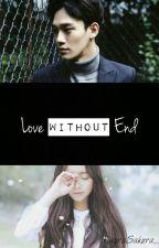Love Without End by KayraSakura_