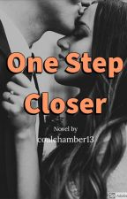 One step closer (COMPLETED) by coalchamber13