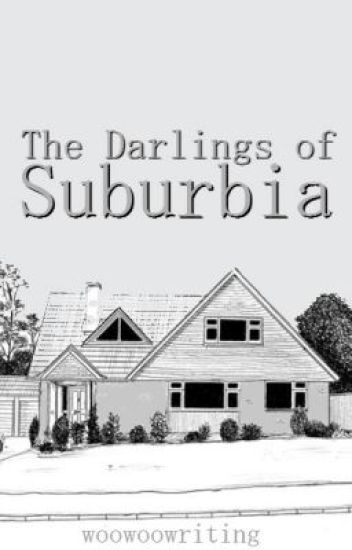 The Darlings of Suburbia