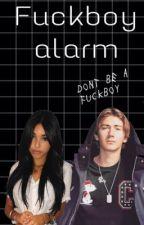 Fuckboy alarm    O.M by molandersprinsessa