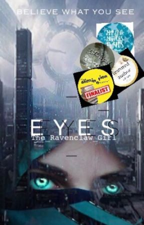Eyes #Wattys2017 by The_Ravenclaw_Girl