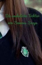 Die uneheliche Tochter von Severus Snape by ASerpent