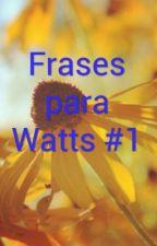 Frases para Watts #1 by RaraHolanda