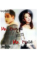 Mr. Sungit meets Ms. Kulit [COMPLETED] by kyngsthetic