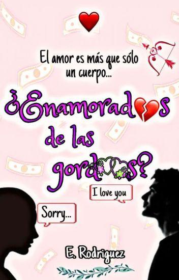 5f6fb60f785255 Enamorados De Las Gordas? - Eve_997 - Wattpad