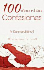 °100 -aburridas- Confesiones° by RanmaruKirino4