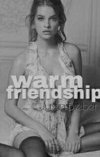 Warm Friendship [J.B] by Journalswilk