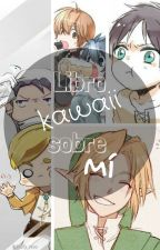 Libro kawaii sobre mí by IzayaTrash