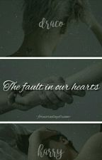 The fault in our hearts by foreveradaydream