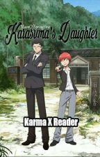 Karasuma's Daughter (Karma Akabane x Reader) by MoonOfspringtime