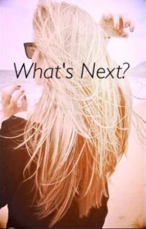 What's Next by Hope_1234