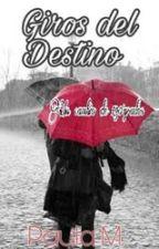GIROS DEL DESTINO by Amandasofia24466
