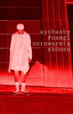 Norowareta Shõnen ▪ Namgi by ayobaeby