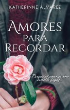 Amores para recordar © by Therinne