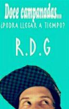 Doce Campanadas «R.D.G by WtfConMiVida