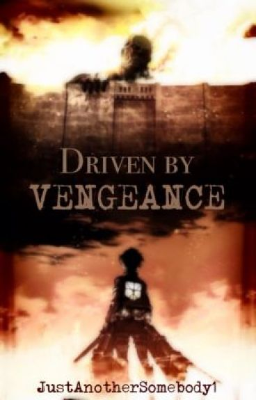 Driven By Vengeance (Attack On Titan)