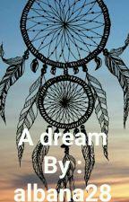 A dream ( shqip )  by albana28