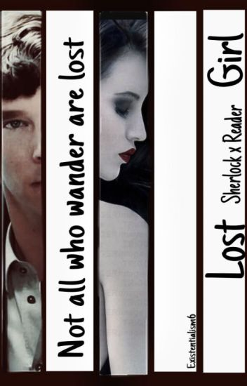 Lost Girl 🔍  (Sherlock x Reader) [EDITING]