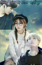 Best friends or nah|Suga by annity13