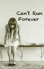 Can't Run Forever by smile_cry_and_read